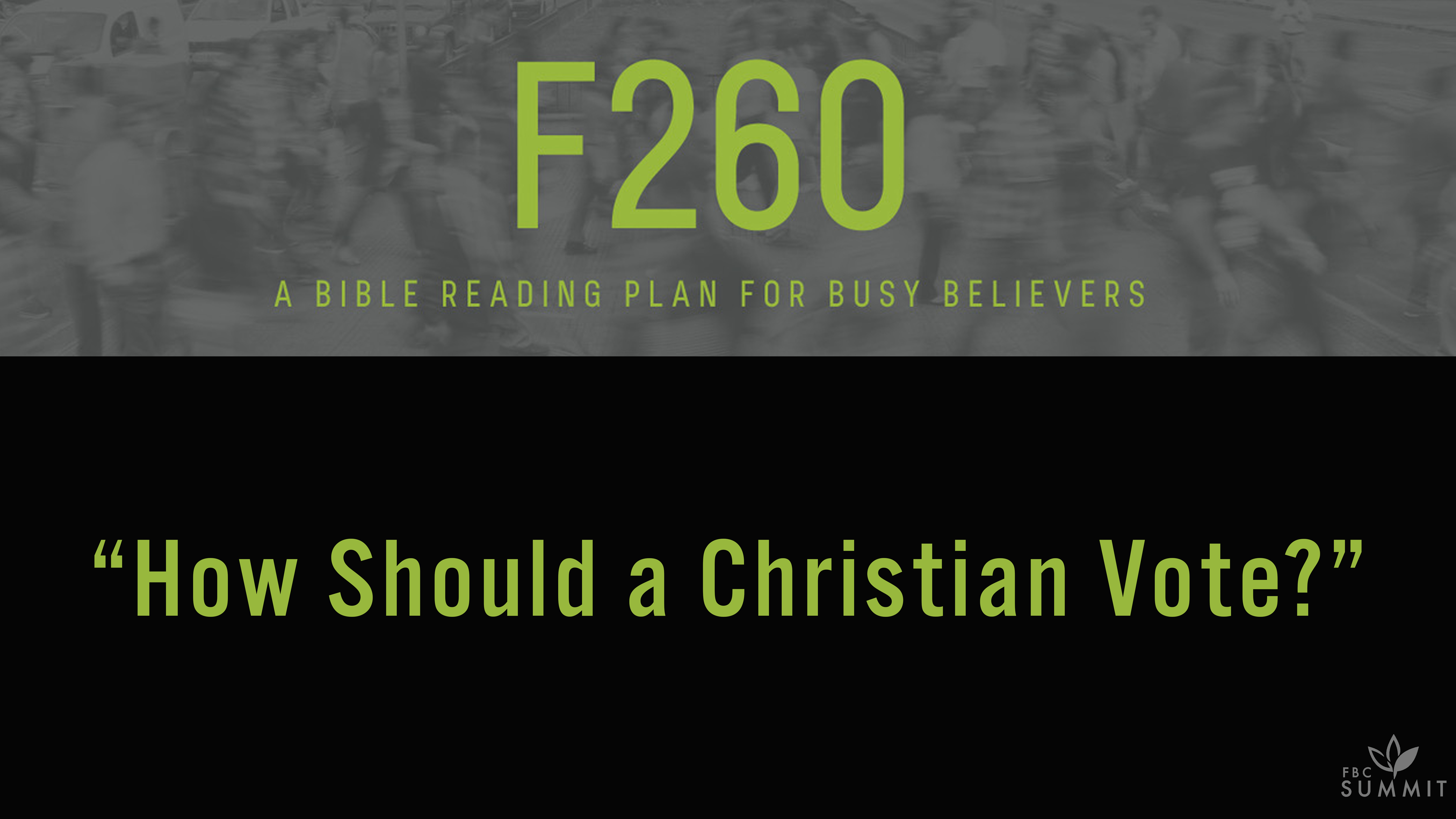 "F260: ""How Should a Christian Vote?"""